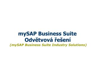 mySAP Business Suite  Odvětvová řešení (mySAP Business Suite Industry Solutions)