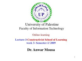 Online-learning Lecture-3: Constructivist School of Learning week 3- Semester-1/ 2009
