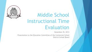 Middle School Instructional Time Evaluation