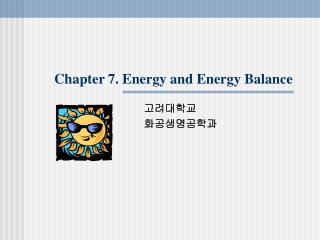 Chapter 7. Energy and Energy Balance