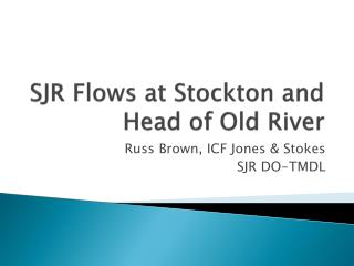 SJR Flows at Stockton and Head of Old River