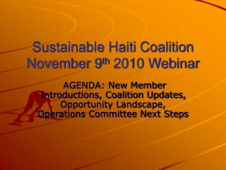 Sustainable Haiti Coalition November 9 th  2010 Webinar