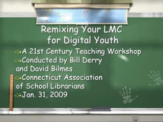 Remixing Your LMC  for Digital Youth