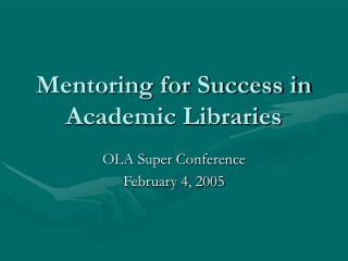 Mentoring for Success in Academic Libraries