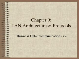 Chapter 9: LAN Architecture & Protocols