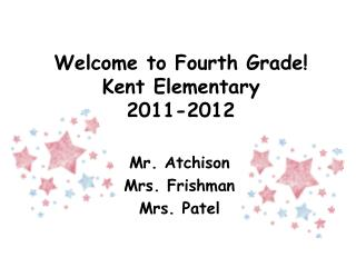 Welcome to Fourth Grade! Kent Elementary 2011-2012