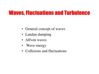 Waves, Fluctuations and Turbulence