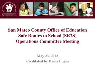 San Mateo County Office of Education Safe Routes to School (SR2S) Operations Committee Meeting