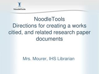 NoodleTools Directions for creating a  works citied, and related research paper documents
