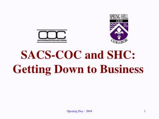 SACS-COC and SHC:  Getting Down to Business