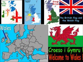Croeso i Gymru !