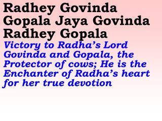 Govinda Govinda Gopala Sing the divine names of Lord Krishna as Govinda and Gopala