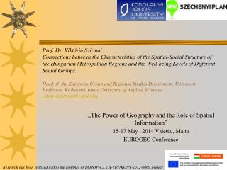 """The Power of Geography and the Role of Spatial Information""  15-17 May , 2014 Valetta , Malta"