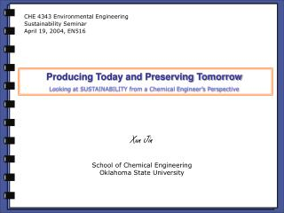 Producing Today and Preserving Tomorrow Looking at SUSTAINABILITY from a Chemical Engineer s Perspective