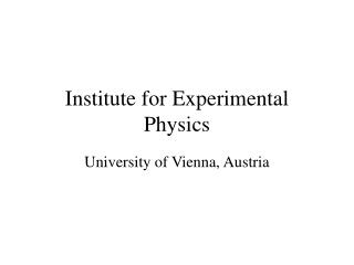 Institute for Experimental Physics