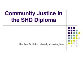Community Justice in the SHD Diploma