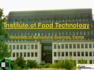 Institute of Food Technology University of Agricultural Sciences, Vienna