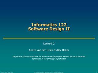 Informatics 122 Software Design II