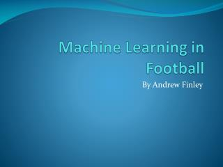 Machine  Learning in Football