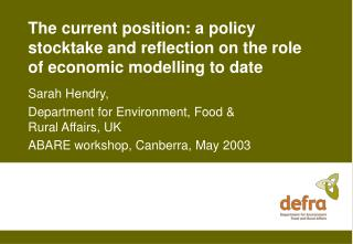 The current position: a policy stocktake and reflection on the role of economic modelling to date