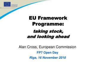 Alan Cross, European Commission FP7 Open Day Riga, 16 November 2010