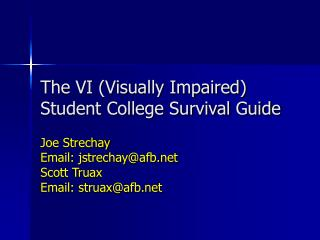 The VI (Visually Impaired) Student College Survival Guide