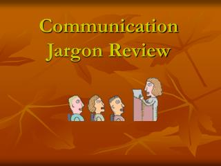 Communication Jargon Review