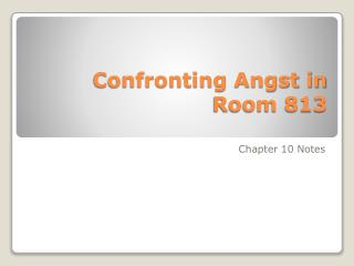 Confronting Angst in Room 813