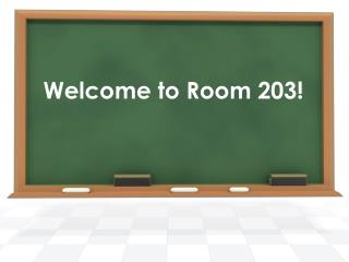 Welcome to Room 203!
