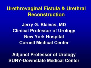 Urethrovaginal Fistula & Urethral Reconstruction