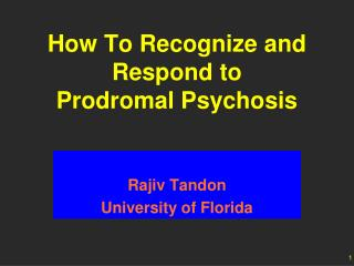 How To Recognize and Respond to  Prodromal Psychosis