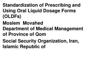 Standardization of Prescribing and Using Oral Liquid Dosage Forms (OLDFs)