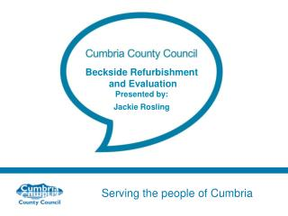 Beckside Refurbishment  and Evaluation Presented by: Jackie Rosling