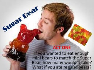Sugar Bear