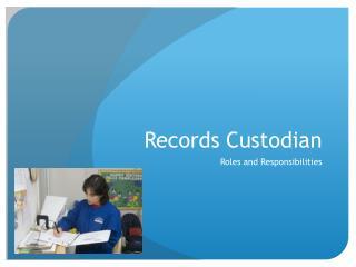 Records Custodian