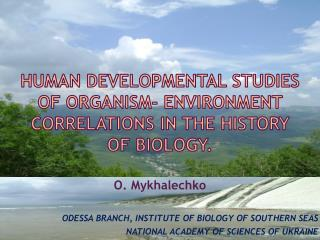 Human developmental studies  of organism- environment correlations in the history  of biology.