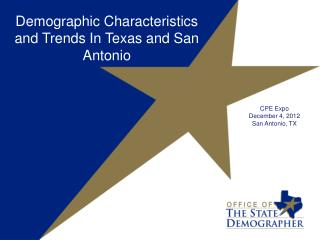 Demographic Characteristics and Trends In Texas and San Antonio