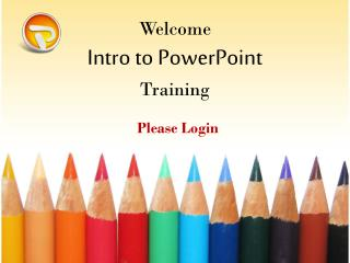 Welcome Intro to PowerPoint Training
