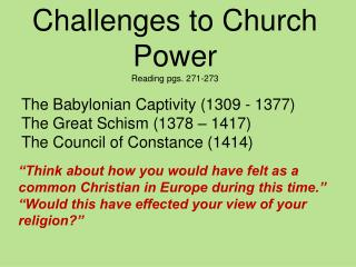 Challenges to Church Power Reading pgs. 271-273 The Babylonian Captivity (1309 - 1377)