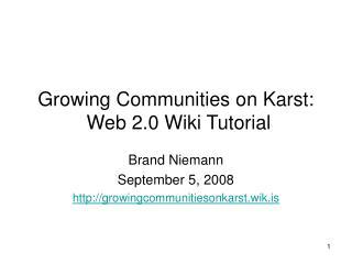Growing Communities on Karst:  Web 2.0 Wiki Tutorial