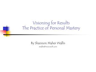 Visioning for Results The Practice of Personal Mastery
