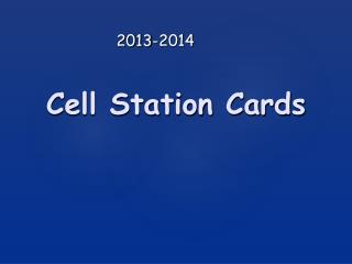 Cell Station Cards