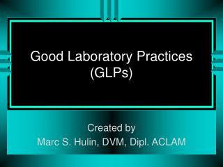 Good Laboratory Practices GLPs
