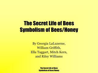 The Secret Life of Bees Symbolism of Bees/Honey