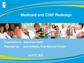 Medicaid and CHIP Redesign