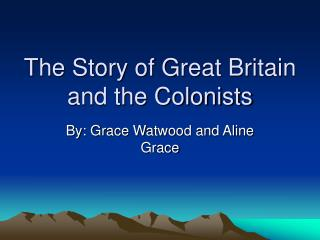 The Story of Great Britain and the Colonists