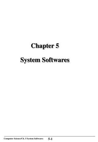 Chapter 5 System Softwares