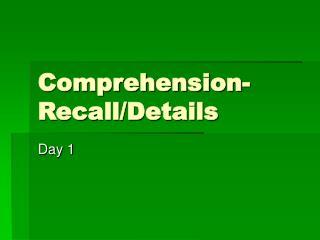 Comprehension-Recall/Details