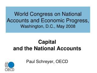 World Congress on National Accounts and Economic Progress, Washington, D.C., May 2008