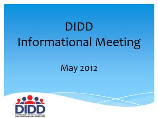 DIDD  Informational Meeting